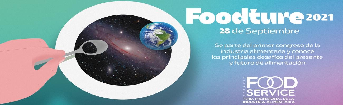 Foodture: Primer Congreso de la Industria Alimentaria