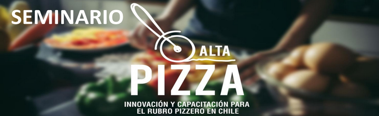 Alta Pizza; Un Seminario Integral para tu Negocio